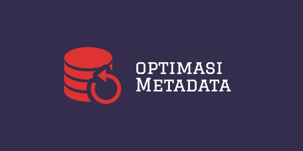 Pengoptimasian Metadata
