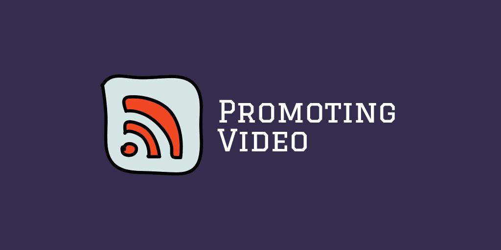 Promoting Video