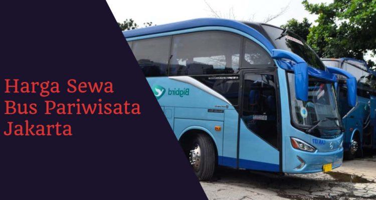 Harga Sewa Bus Pariwisata Jakarta